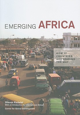 Emerging Africa By Radelet, Steven/ Sirleaf, Ellen Johnson (INT)